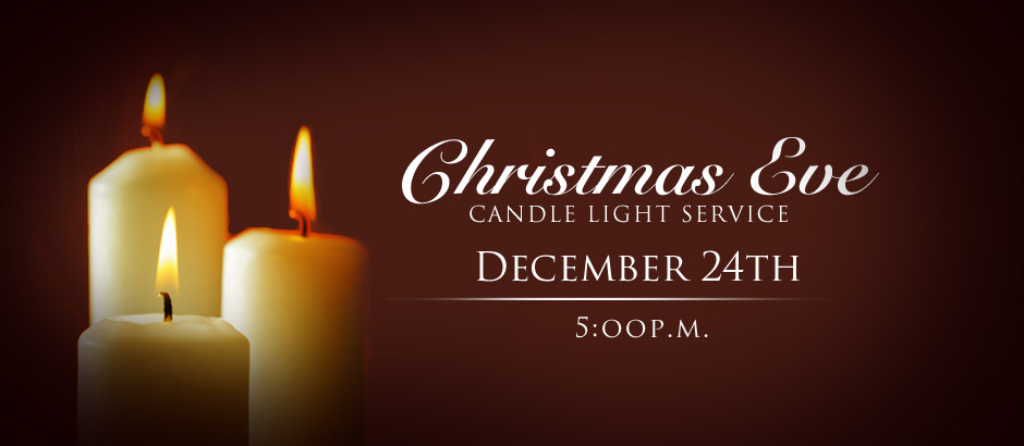 CHRISTMAS EVE CANDLE LIGHT SERVICE 5:00 P.M. | The New Church of ...