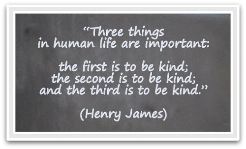 three-things-in-human-life-are-important-the-first-is-to-be-kind-the-second-is-to-be-kind-and-the-third-is-to-be-kind-henry-james